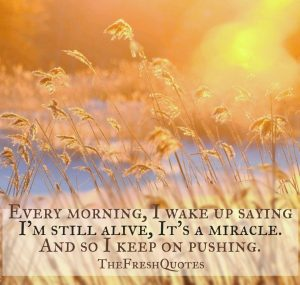 every-morning-i-wake-up-saying-i_m-still-alive-a-miracle-600x570